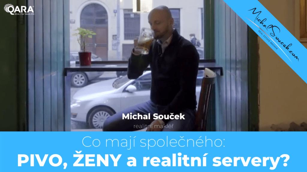 Co mají společného: PIVO, ŽENY a realitní servery - Michal Souček, realitní makléř